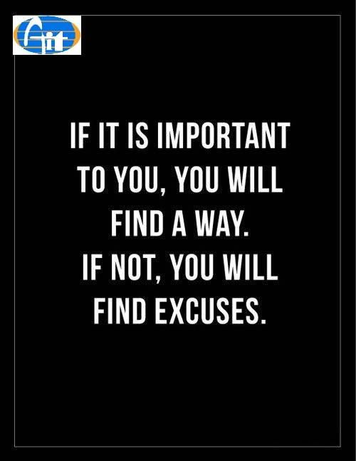 if it is important to you you'll find a way if not you'll find an excuse. #Aiitech