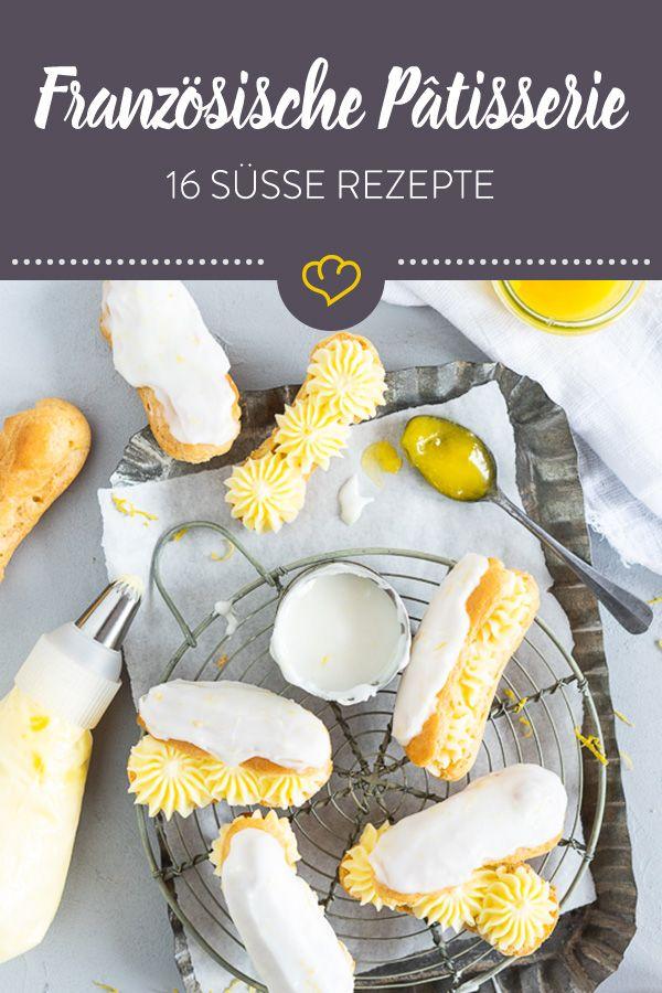 Franzosische Patisserie Spezialitaten 16 Susse Rezepte Rezepte Franzosische Patisserie Lebensmittel Essen
