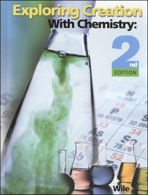 """""""Exploring Creation with Chemistry"""" Textbook, Grades 10 through 12"""