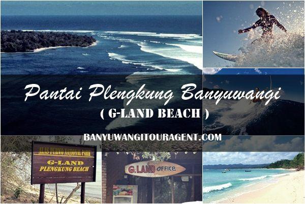 Pantai Plengkung Banyuwangi   G-Land merupakan tempat wisata surfing banyuwangi berlokasi di Tegaldlimo Banyuwangi. Rute menuju tempat ini dapat ditempuh dua jalur. Informasi selengkapnya baca disini...