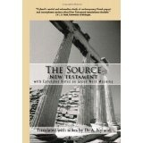 The Source New Testament With Extensive Notes On Greek Word Meaning (Paperback)By A. Nyland