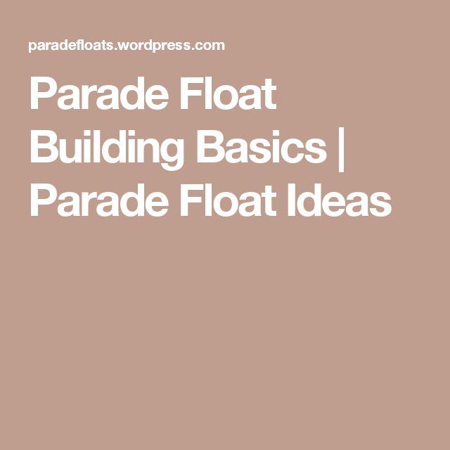 Parade Float Building Basics