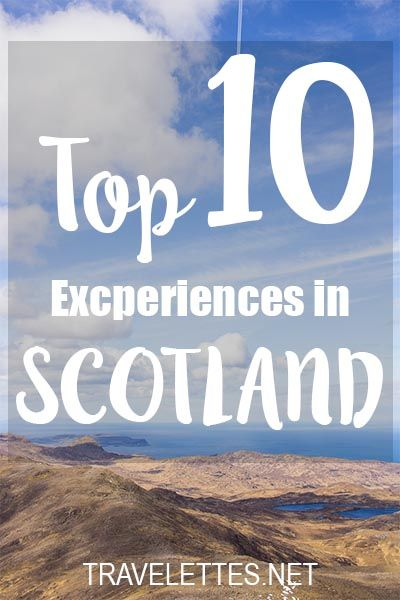 f6e110c8588 The Top 10 Experiences in Scotland   Travelettes.net (scheduled via http