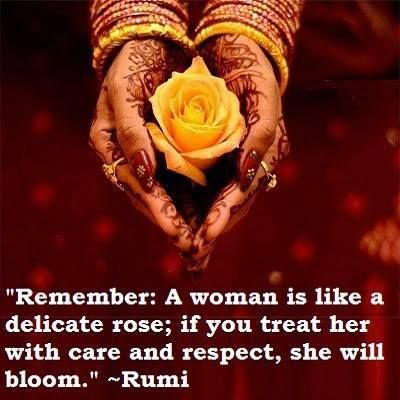 A woman is like a delicate Rose ~~~ Rumi ༺♡༻