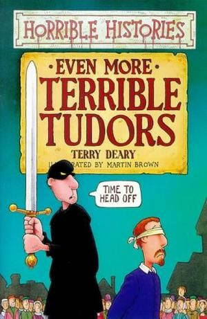"""Even More Terrible Tudors (Horrible Histories)"" av Terry Deary"