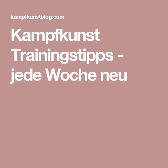 Kampfkunst Trainingstipps - jede Woche neu