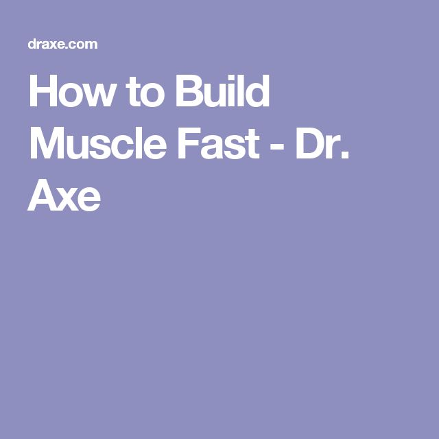 How to Build Muscle Fast - Dr. Axe