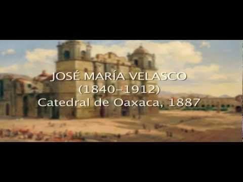 Platícame una obra: José María Velasco, Catedral de Oaxaca, 1887. (+list...