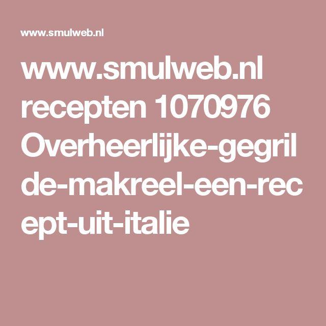 www.smulweb.nl recepten 1070976 Overheerlijke-gegrilde-makreel-een-recept-uit-italie
