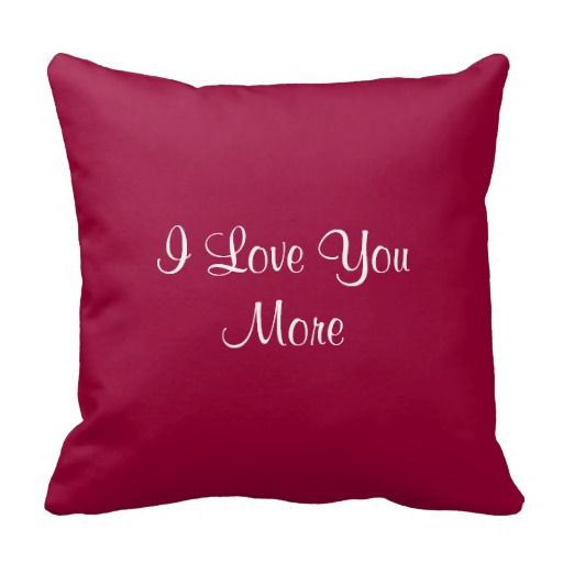 I Love You More Pillow