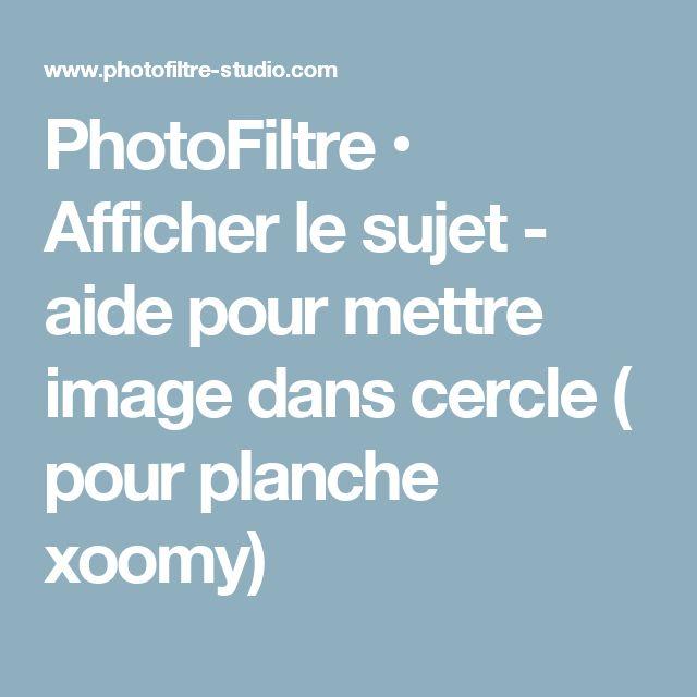 PhotoFiltre • Afficher le sujet - aide pour mettre image dans cercle ( pour planche xoomy)