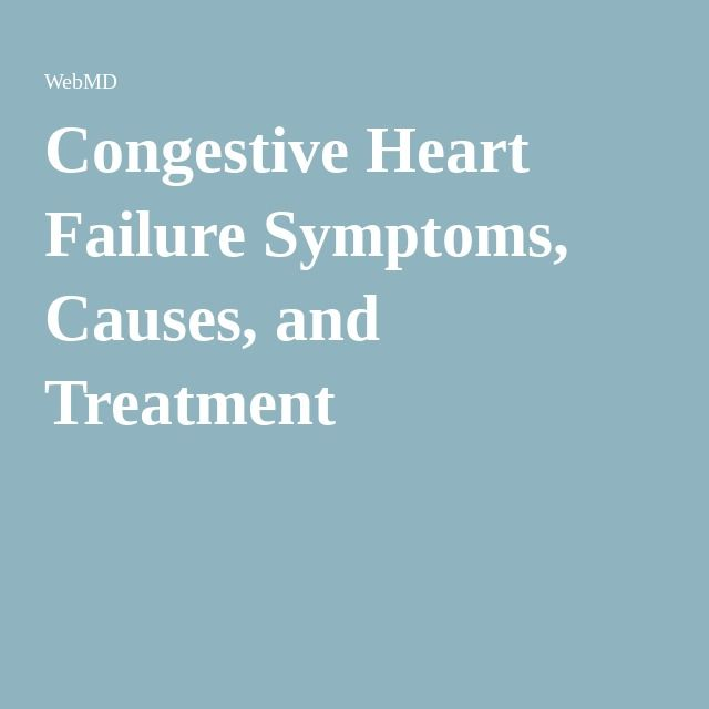 Congestive Heart Failure Symptoms, Causes, and  Treatment...good synopsis