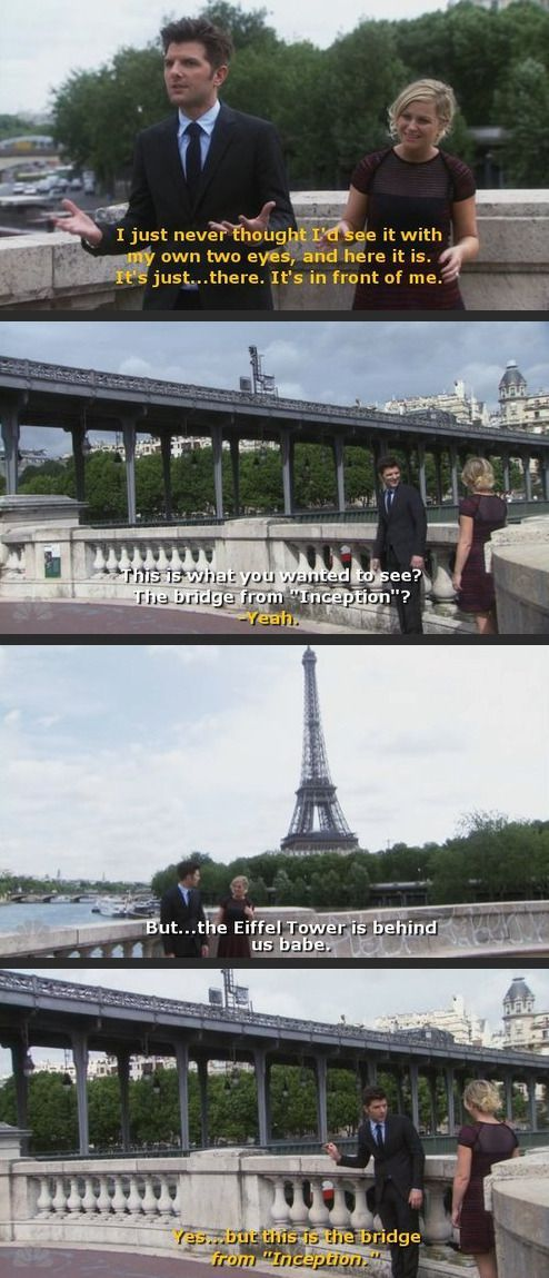 This is why Ben Wyatt is hilarious. Ben nerding out in Paris over the bridge from Inception.