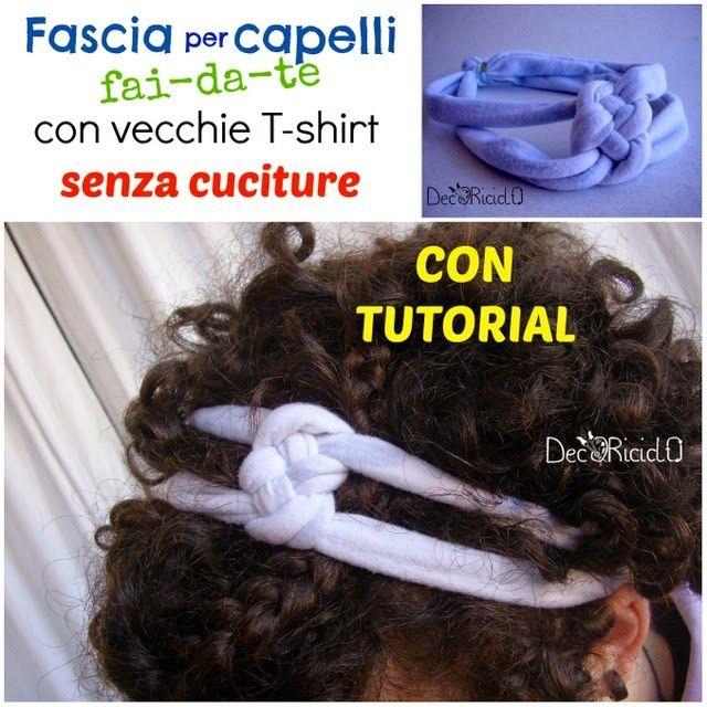 Tutorial per fare una fascia per capelli con stoffa ricavata da T-shirt smesse, senza cuciture né incollature.