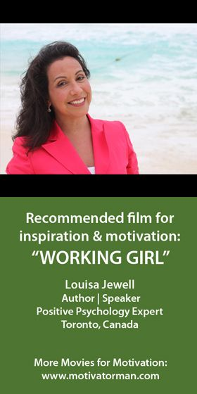 """""""I always find inspiration in the movie Working Girl with Melanie Griffith. She believed in her own intelligence and had the 'gumption' to brazenly go after what she wanted.  I especially love the very end! It always reminds me to go after what I want regardless of whether I think I am 'good enough' to do so."""" Louisa from Toronto, Canada.  SEE ALL MOVIE RECOMMENDATIONS: http://bit.ly/movieloversaroundtheworld"""