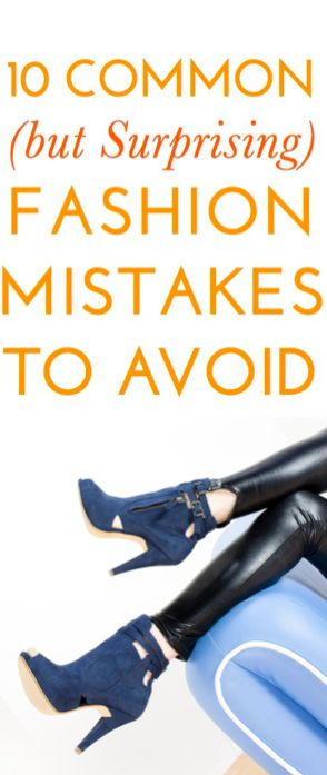 10 surprising fashion mistakes you're probably making