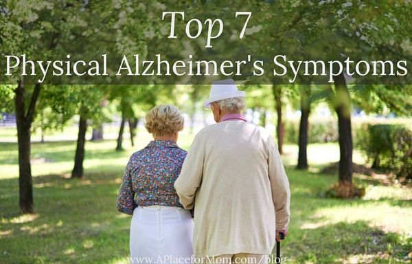 We know the mental signs of Alzheimer's disease, but sometimes physical Alzheimer's symptoms show up first. Learn more about these signs.