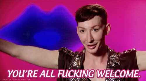 Pin for Later: 40 RuPaul's Drag Race Quotes You Must Start Using Immediately When You Hold the Door For, Like, 15 People, and None of Them Says Thank You