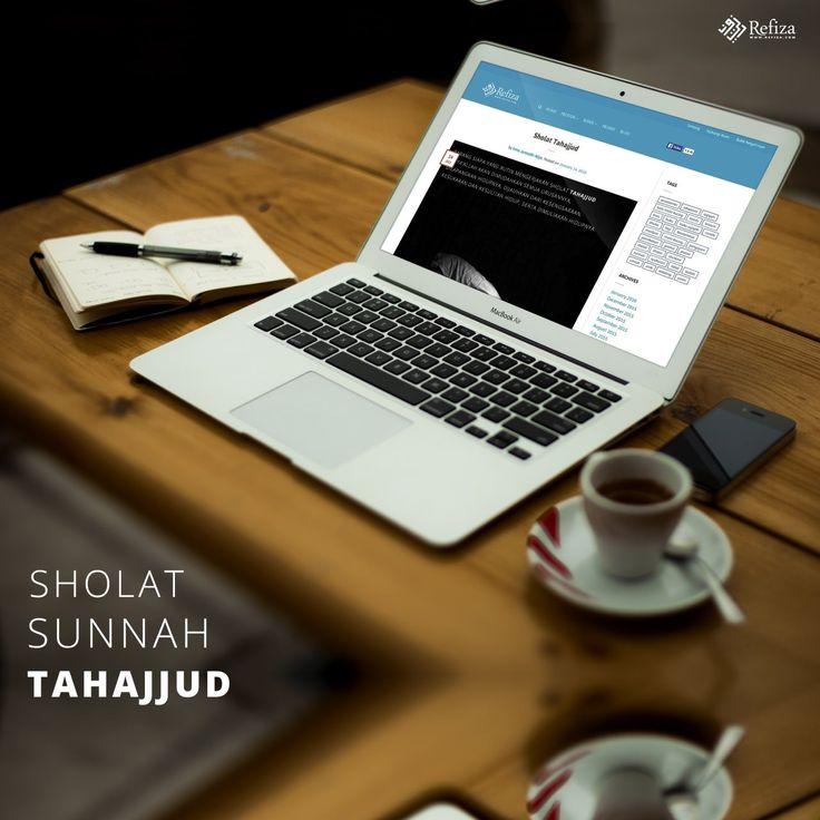 Sholat Tahajjud adalah sholat sunnah yang dikerjakan pada malam hari sesudah mengerjakan sholat Isya sampai terbitnya  more : http://www.refiza.com/sholat-tahajjud/
