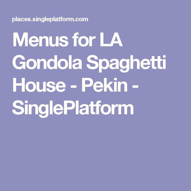 Menus for LA Gondola Spaghetti House - Pekin - SinglePlatform