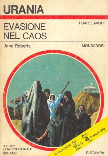 """""""Evasione nel caos"""", J. Roberts. Mitico! Una guida spirituale per i tempi moderni."""