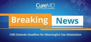 Centers for Medicare and Medicaid Services (CMS) have announced a new date for Meaningful Use attestation deadline.  Eligible professionals (EPs), participating in the Medicare incentive program (only), now have time till March 20, 2015 to attest for Meaningful Use rather than the previous deadline of February 28, 2015.#CureMDBlog #EMR #healthcare