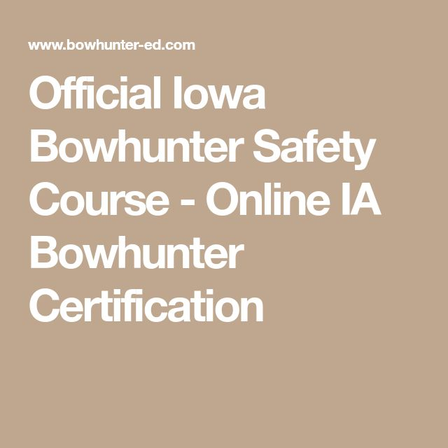 Official Iowa Bowhunter Safety Course - Online IA Bowhunter Certification