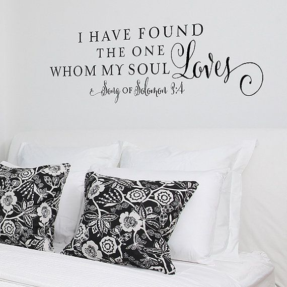 Wall Vinyl Quote - I have found the one whom my soul loves - vinyl lettering