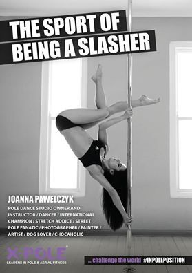 Our fourth #slasher, announced for April 2016 is #inpoleposition #XPoleSA ambassador and pole dance powerhouse, Joanna Pawelczyk