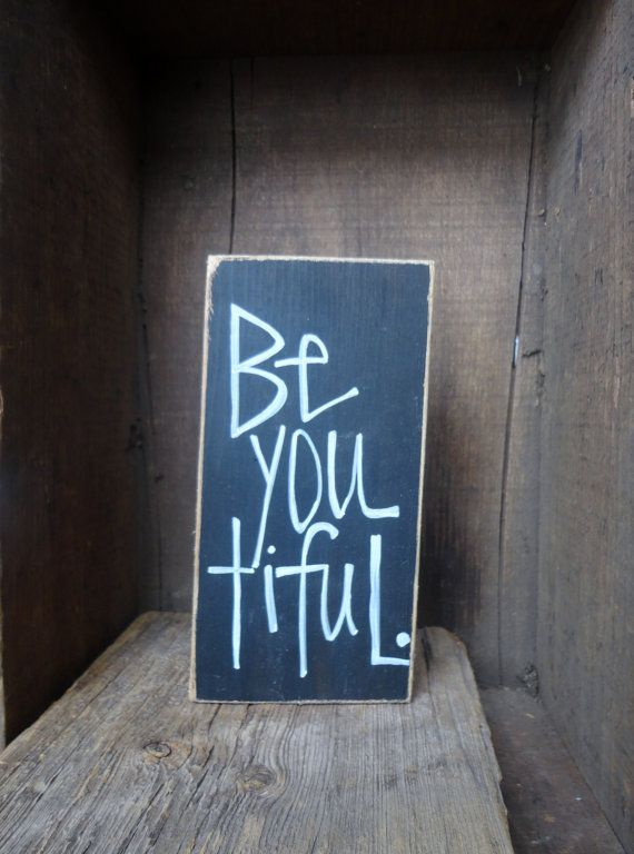 Hey, I found this really awesome Etsy listing at http://www.etsy.com/listing/124684636/be-you-tiful-distressed-hand-painted