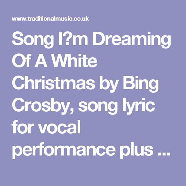 song i m dreaming of a white christmas by bing crosby song lyric for vocal performance plus accompaniment chords for ukulele guitar banjo etc - Im Dreaming Of A White Christmas Lyrics