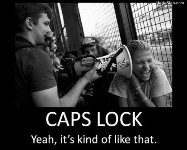 TODAY IS INTERNATIONAL CAPS LOCK DAY! | Mental Floss