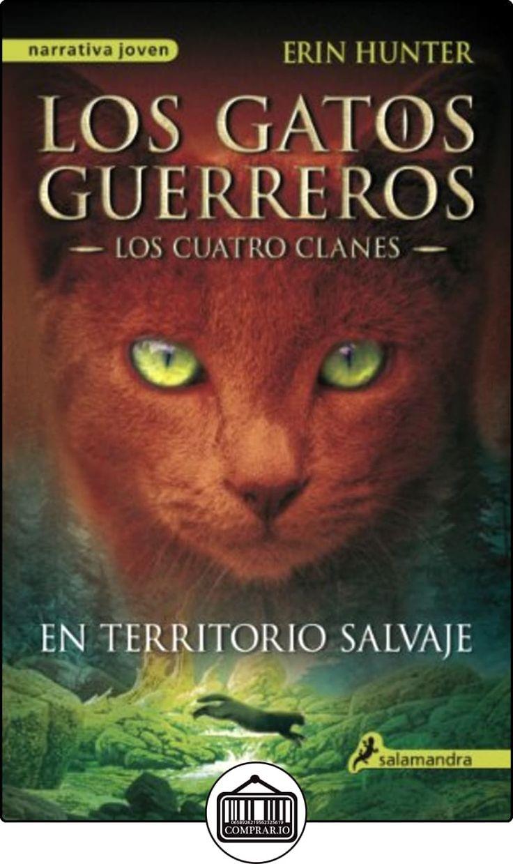 En territorio salvaje: Los gatos guerreros I - Los cuatro clanes (Los Gatos Guerreros- Los cuatro clanes nº 1) de Erin Hunter ✿ Libros infantiles y juveniles - (De 6 a 9 años) ✿