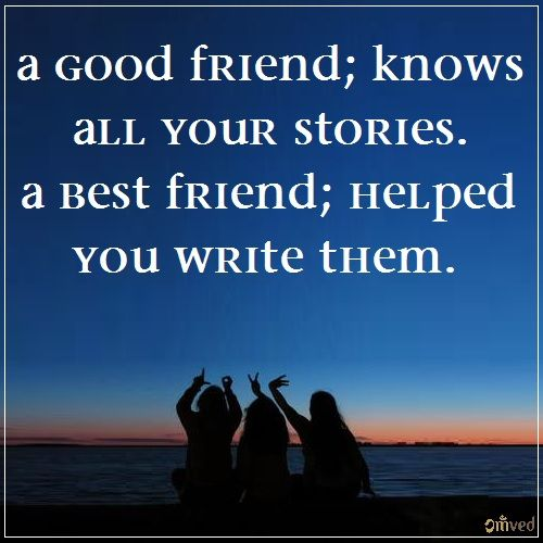 "A Good Friend Quote: ""A Good Friend Knows All Your Stories. A Best Friend"