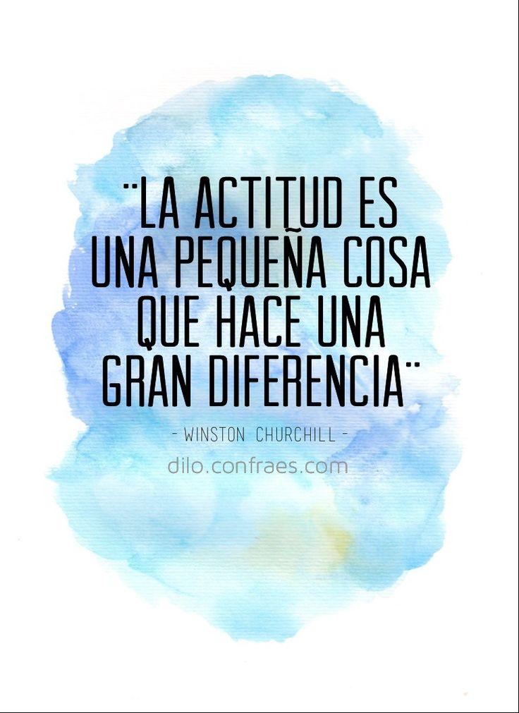 La actitud es una pequeña cosa que hace una gran diferencia - Winston Churchill