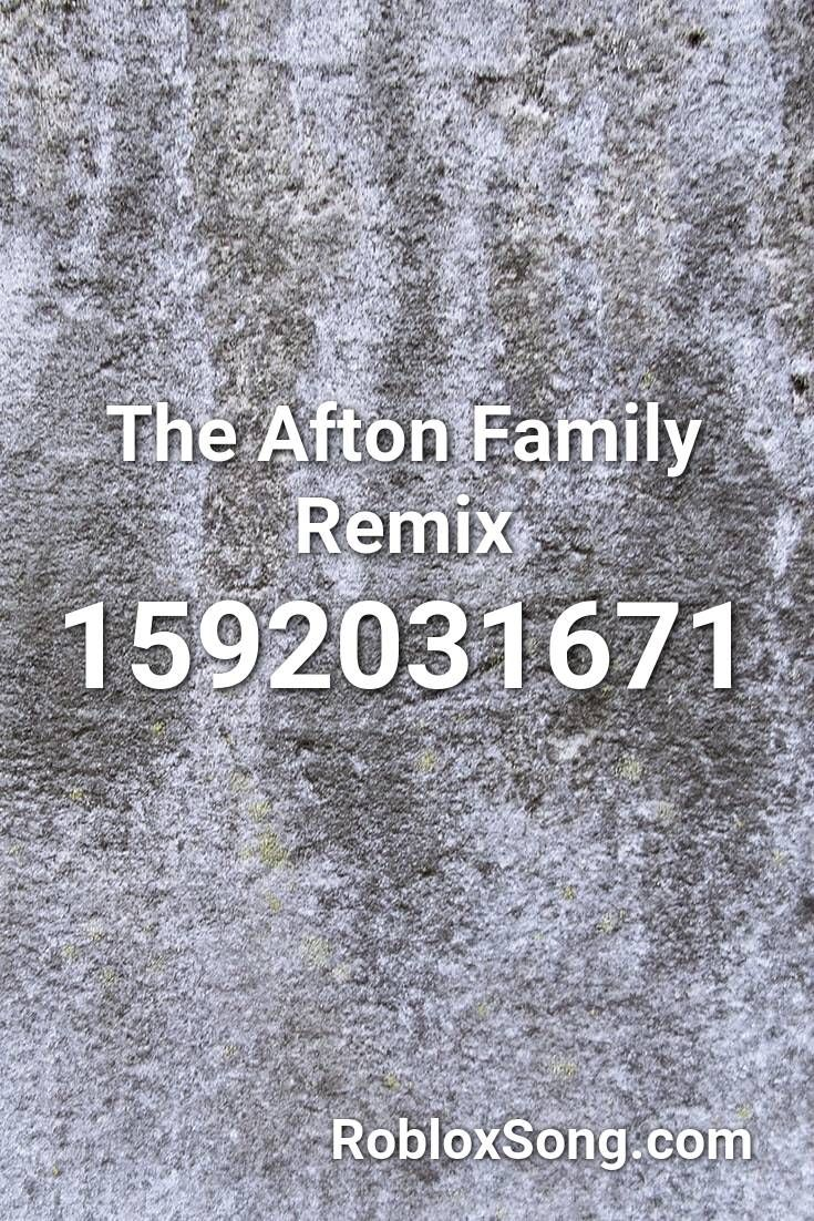 The Afton Family Remix Roblox Id Roblox Music Codes In 2020