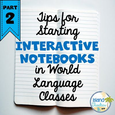 Tips for Starting Interactive Notebooks in World Language Classes...Part 2
