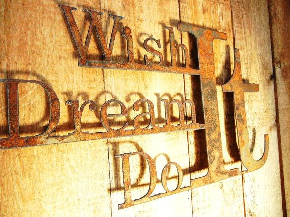 Wish it Dream it Do it Metal Word Art for by Steelhouettes -- This Wish it, Dream it, Do it sign is the perfect decor for inside or outside your home.