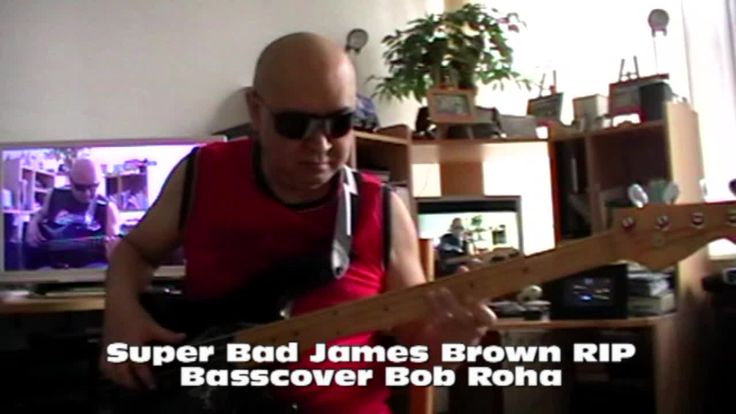 Super Bad James Brown RIP HD720 Basscover Bob Roha daylight