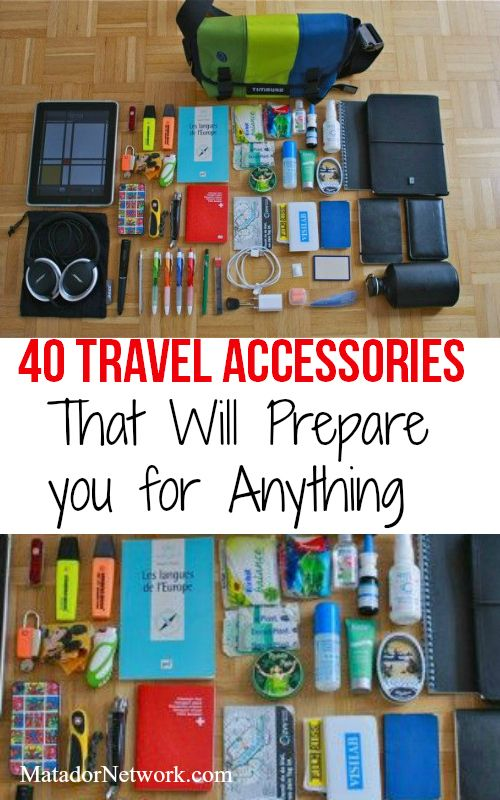 40 travel accessories that will prepare you for anything. Excellent travel tips and gear to get you ready for the unexpected. • Grab more travel tips at MatadorNetwork.com •