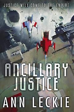 Science fiction novel Ancillary Justice has won award after award, but does it deserve all the hype?
