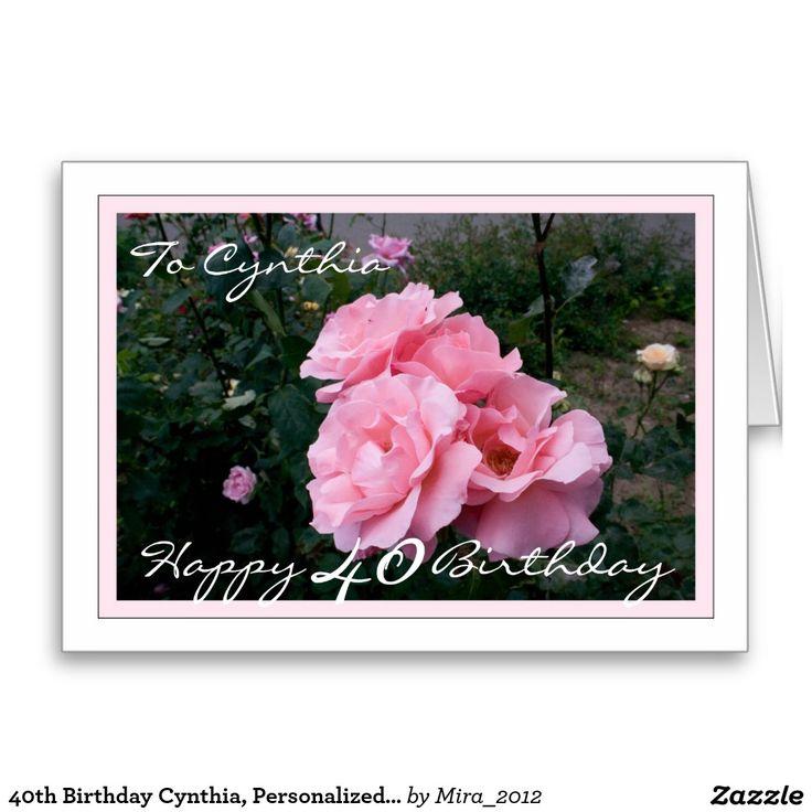 40th Birthday Cynthia, Personalized, Roses