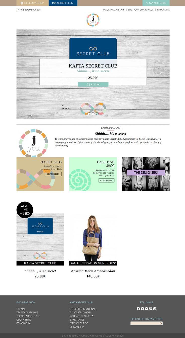 Δημιουργήσαμε μια νέα πλατφόρμα για τη Jenny Balatsinou Page, το jyou.gr. Περιλαμβάνει 2 νέες υπηρεσίες, το Exclusive Shop και το Secret Club. Το Exclusive Shop είναι ένα online κατάστημα το οποίο διαθέτει προϊόντα αποκλειστικά σχεδιασμένα για το jenny.gr, από Έλληνες σχεδιαστές. Το Secret Club, είναι μια κάρτα προνομίων, που δημιουργήθηκε από την ομάδα του jenny.gr.  www.jyou.gr