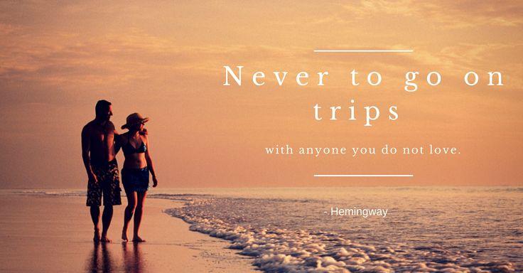 旅の名言・Travel Quote  「愛していない人間と旅に出てはならない。」  - ヘミングウェイ(米国の小説家、ノーベル文学賞受賞者 / 1899~1961)  この名言がためになったらRTしてね #名言 #quote