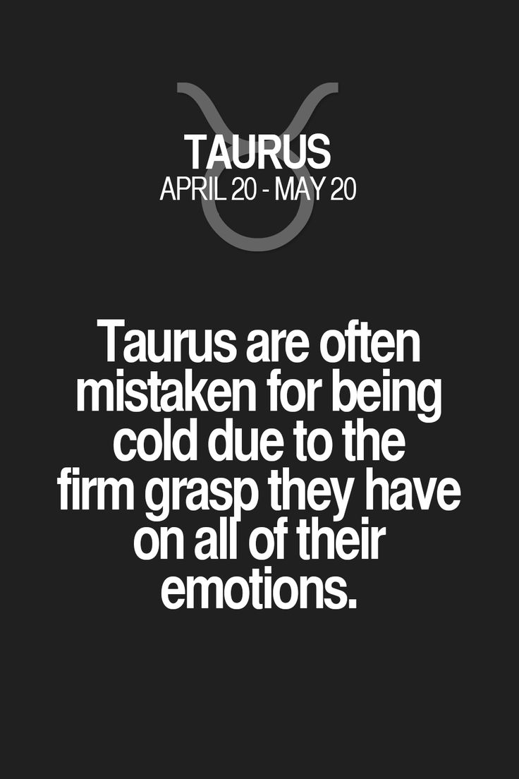 Taurus are often mistaken for being cold due to the firm grasp they have on all of their emotions. Taurus | Taurus Quotes | Taurus Zodiac Signs
