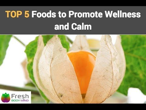 "Our video explains the ""Top 5 Foods to Promote Wellness and Calm"" that you should know about- #freshbodymind  #superfoods  #wellness"