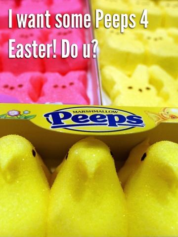 I want some Peeps 4 Easter! Do u?