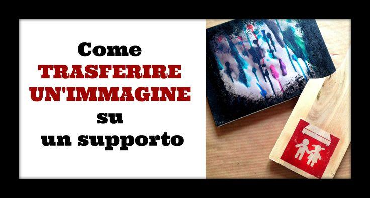 Come TRASFERIRE UN'IMMAGINE! /How to transfer a photo (Creatività) -Arte...