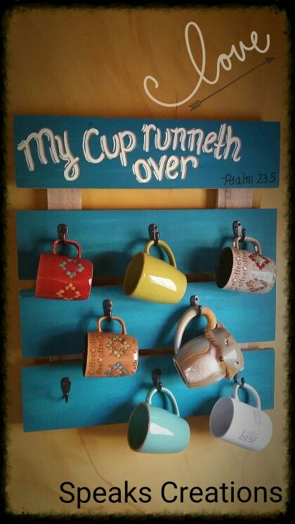 Speaks Creations by Wendy, pallet signs, my cup runneth over, coffee mug holder
