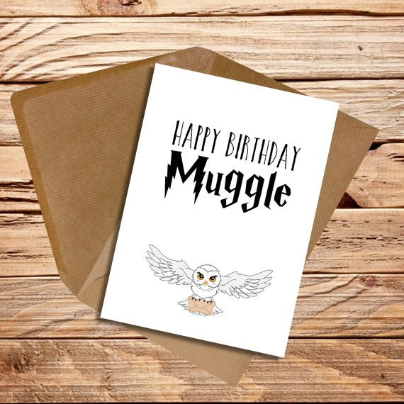 Harry Potter fan card Muggle  https://www.etsy.com/listing/230759496/harry-potter-themed-birthday-card-happy